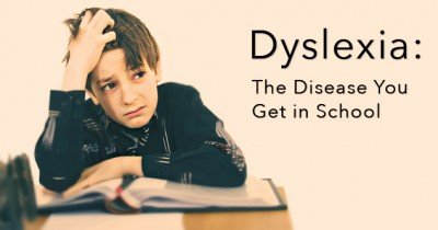 Dyslexia:  The Disease You Get in School